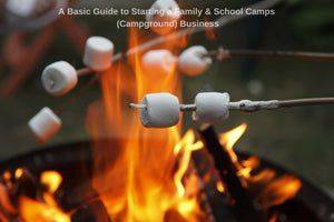 Family & School Camps (Camp Ground) Business