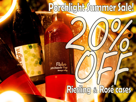 Porchlight Summer Sale! 20% off Riesling & Rosé cases
