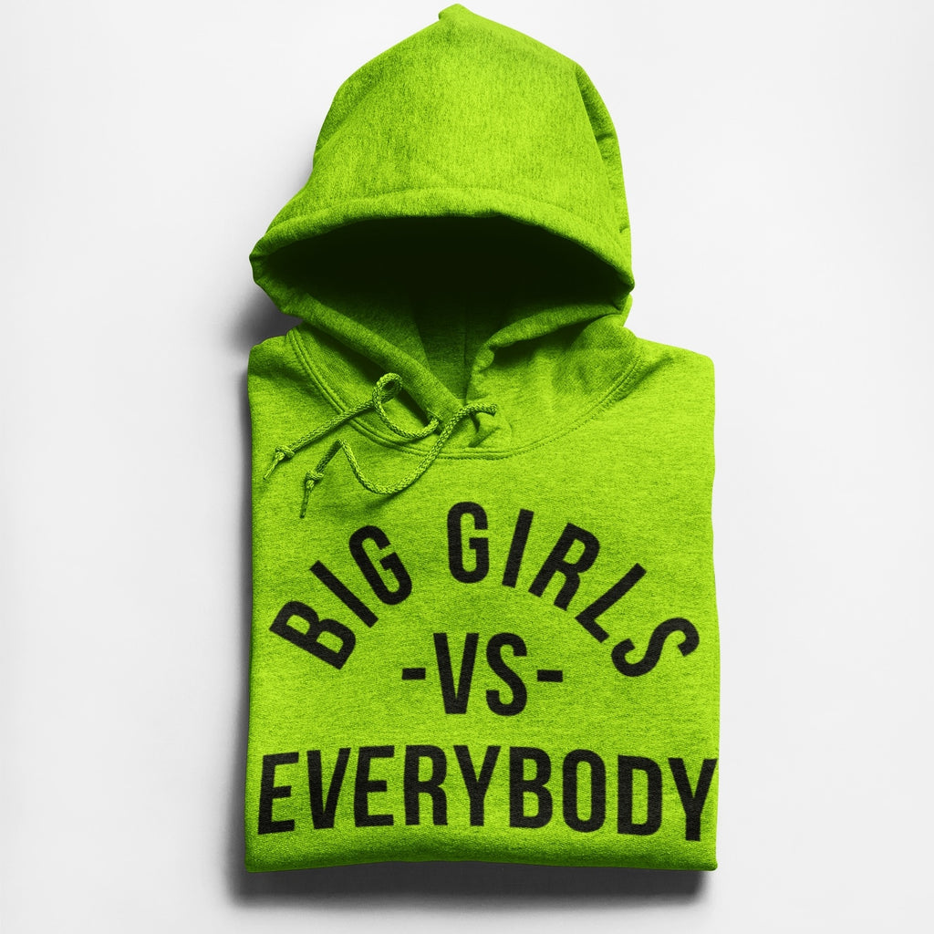 Big Girls Vs Everybody Hoodie