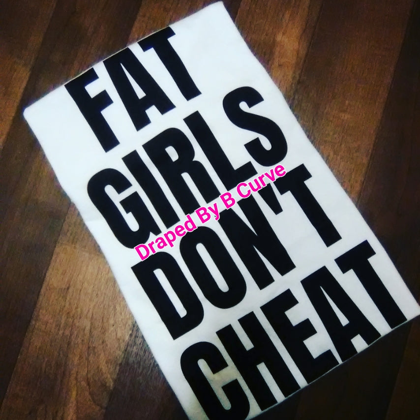 Fat Girls Don't Cheat Tee