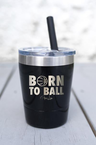 BORN TO BASKETBALL KIDS  LASER ETCHED TUMBLER