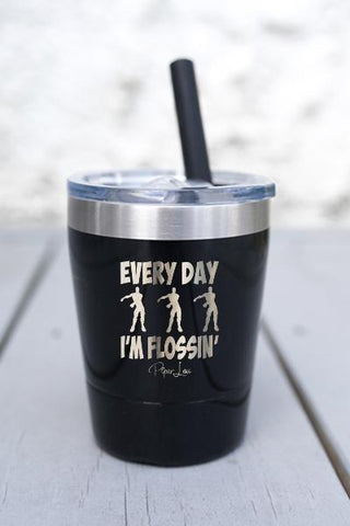 EVERYDAY I'M FLOSSIN'  KIDS  LASER ETCHED TUMBLER