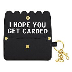 Credit Card Pouch, Hope You Get Carded