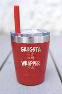 GANGSTA WRAPPER KIDS  LASER ETCHED TUMBLER
