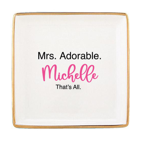 """Mrs. Adorable"" Trinket Tray with monogram"