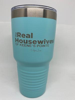 The Real Housewives of Keene's Pointe 30 oz Tumbler