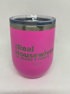 The Real Housewives 12oz.  Stemless Wine Glass- Keene's Pointe