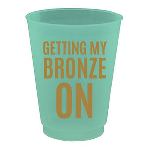 """Getting my Bronze on"" 16 oz Frost Flex Cup"