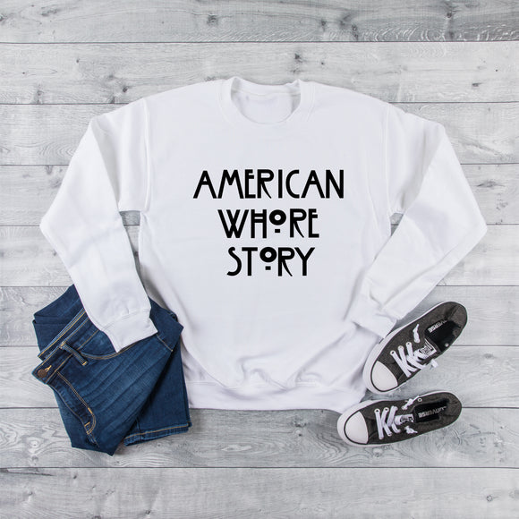 American Whore Story UNISEX Adult Sweatshirt