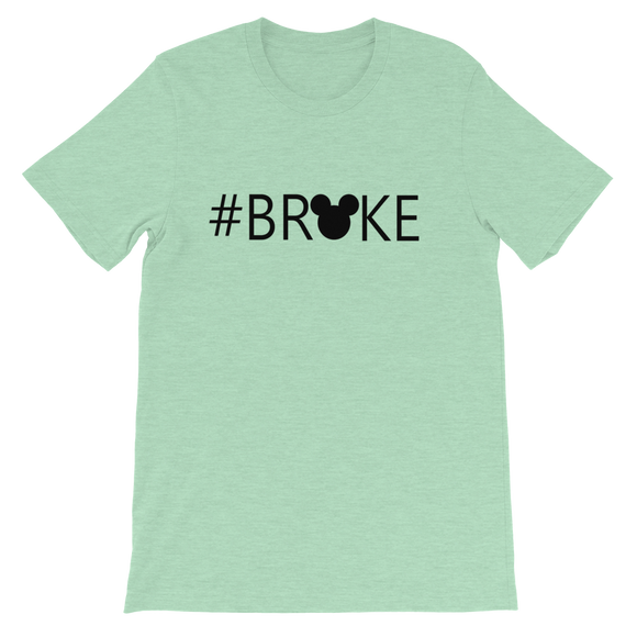 #broke Adult Unisex Shirt