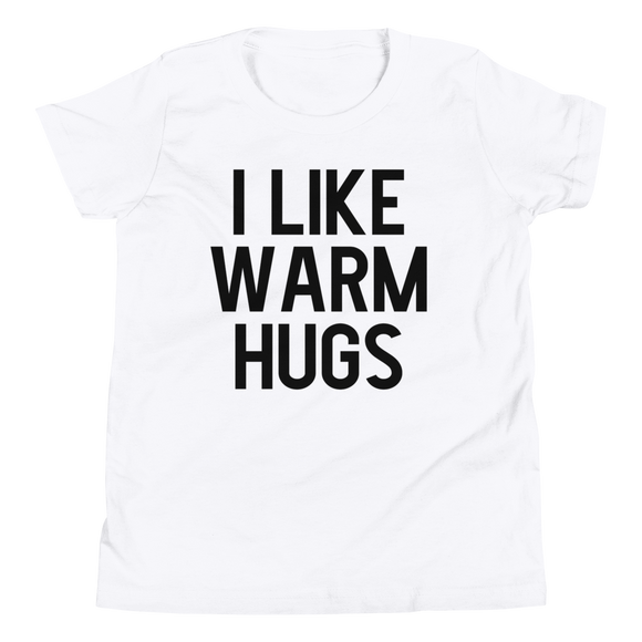I like warm hugs YOUTH UNISEX T-Shirt