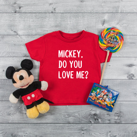 Mickey do you love me? Youth/Toddler/Infant Shirt