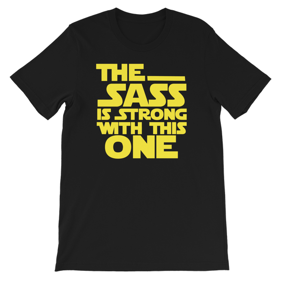 The Sass is Strong with this one ADULT Unisex Shirt