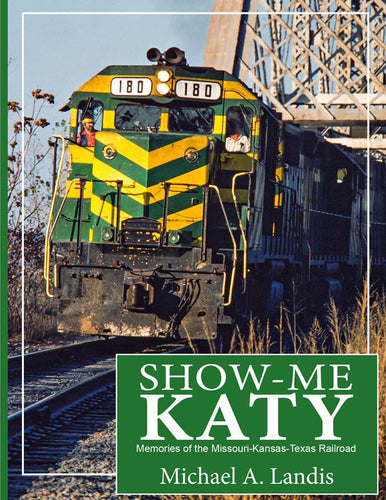 Show-Me Katy: Memories of the Missouri-Kansas-Texas Railroad (Book)