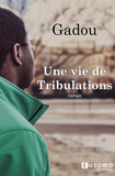 Une Vie de Tribulations