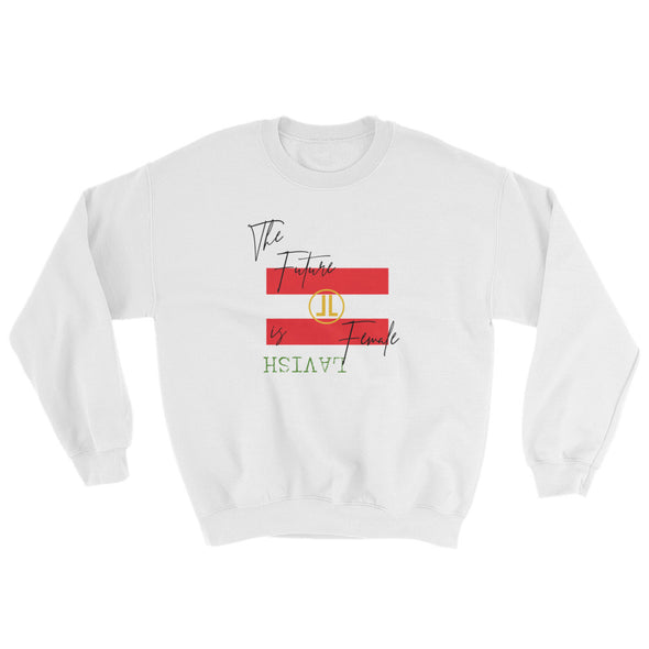 Future is Female Sweatshirt - LAVISH
