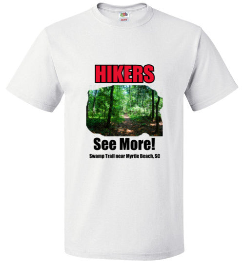 HIKERS See MORE! - Hiking Trail - T-Shirt