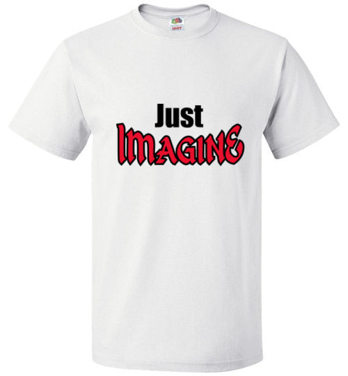 Just IMAGINE! - T-Shirt
