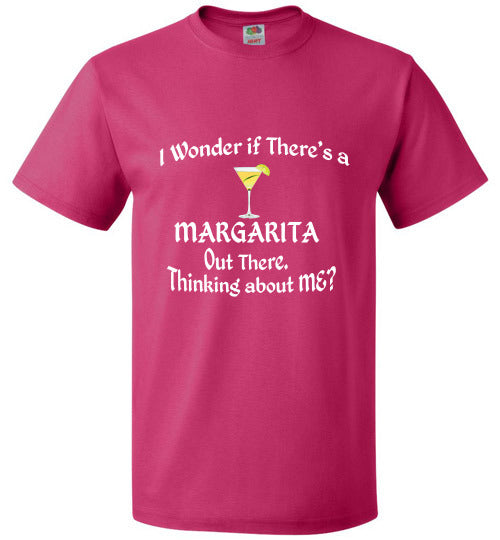 I WONDER? Is there a MARGARITA Out There, Thinking about ME?