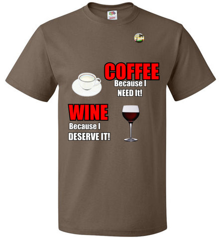 COFFEE because I Need It, WINE because I Deserve It!