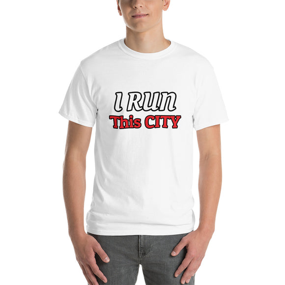 I Run This City - Short Sleeve T-Shirt