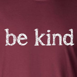 Be Kind - Long Sleeve - Newtown Shirt Company