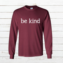 Load image into Gallery viewer, Be Kind - Long Sleeve - Newtown Shirt Company