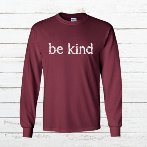 Be Kind - Long Sleeve, Shirt, - Newtown Shirt Company