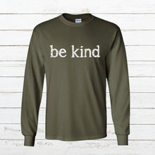 Load image into Gallery viewer, Be Kind - Long Sleeve, Shirt, - Newtown Shirt Company