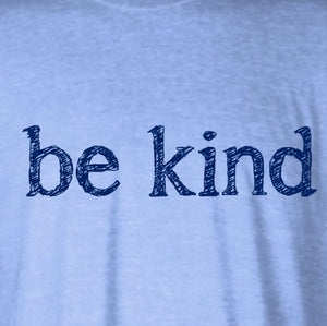 Be Kind - Newtown Shirt Company