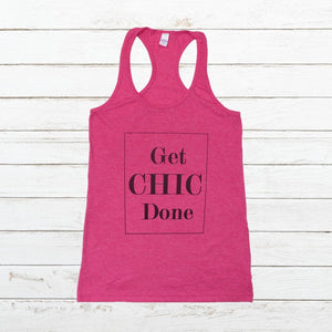 Get CHIC Done - Women's Tank - Newtown Shirt Company