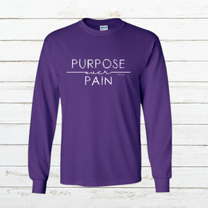 Purpose over Pain - Long Sleeve, Shirt, - Newtown Shirt Company