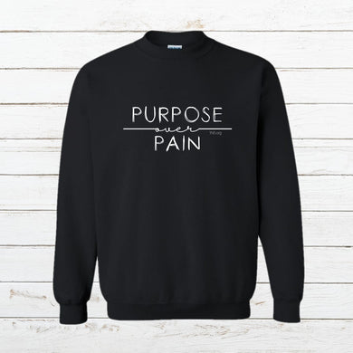 Purpose over Pain - Sweatshirt - Newtown Shirt Company