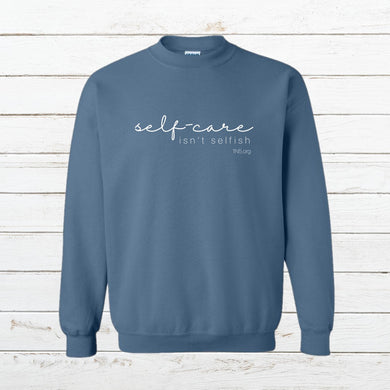Self Care - Sweatshirt, Shirt, - Newtown Shirt Company