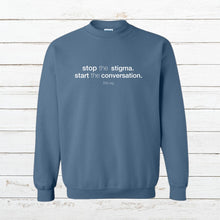 Load image into Gallery viewer, Stop the Stigma - Sweatshirt, Shirt, - Newtown Shirt Company
