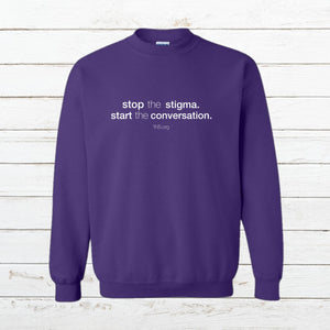 Stop the Stigma - Sweatshirt, Shirt, - Newtown Shirt Company