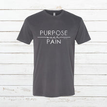 Load image into Gallery viewer, Purpose over Pain - Classic Tee - Newtown Shirt Company