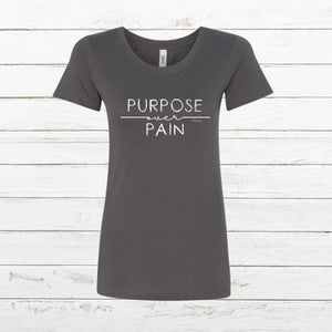 Purpose over Pain - Women's Slim Fit - Newtown Shirt Company