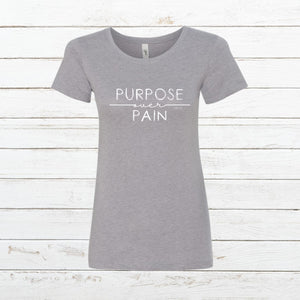 Purpose over Pain - Women's Slim Fit, Shirt, - Newtown Shirt Company