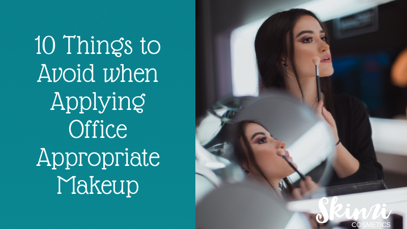 10 Things to Avoid when Applying Office Appropriate Makeup