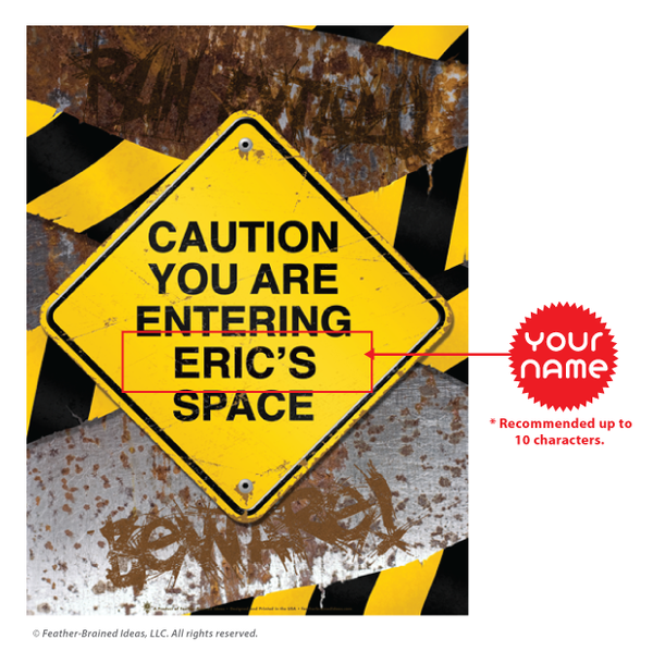 Caution you are entering my space, distressed caution sign print, instructions for personalization.