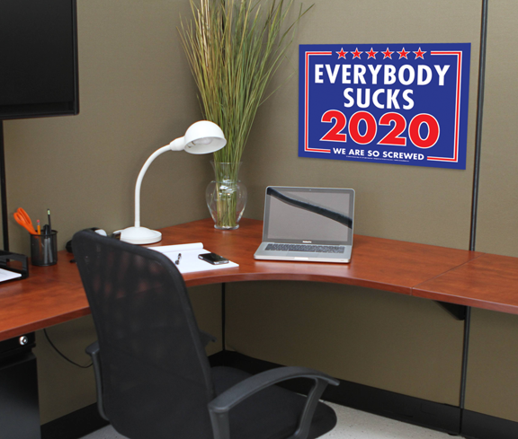 Everybody sucks faux political campaign poster, canvas print, shown displayed on cubicle wall, desk, black office chair, white desk lamp, laptop computer.