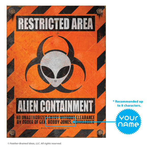 Restricted area, alien containment, personalized warning, caution sign, poster print, canvas print, instructions for personalization.