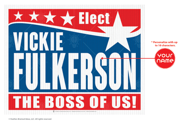 the boss of us, personalized political campaign poster, canvas print, instructions for personalization.
