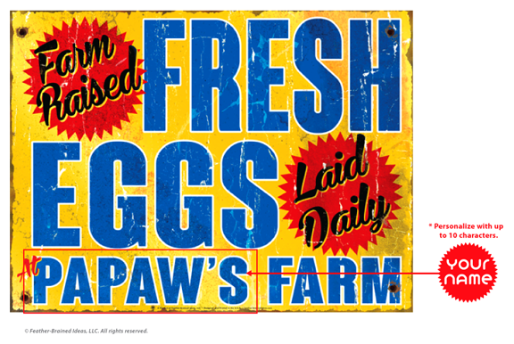 Fresh Eggs, farm raised, laid daily, instructions for personalization.