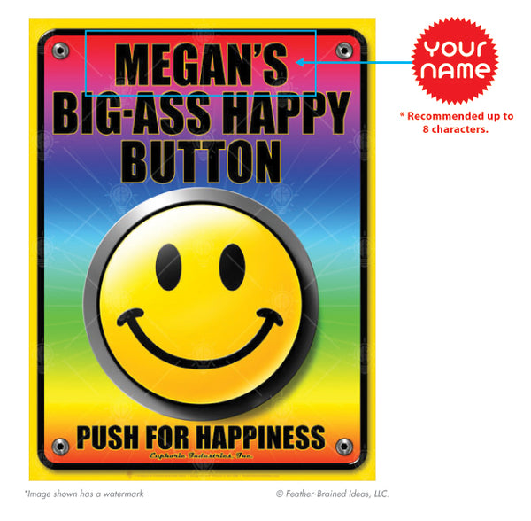 Your big ass happy button, personalized humor poster print, canvas print, instructions for personalization.