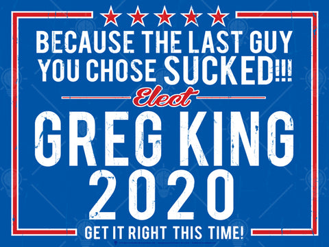 Because the last guy you chose sucked, personalized faux political poster print, canvas print, blue background, white and red accents, white text, stars.