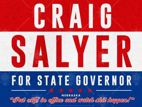 Your state governor, personalized political satire poster print, canvas print, red, white and blue, subtext reads Put me in office and see shit happen!