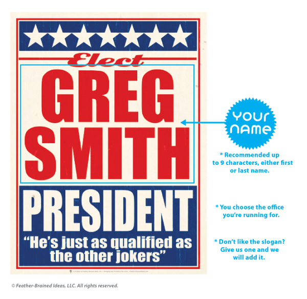 The run, personalized faux political campaign poster, instructions for personalization.