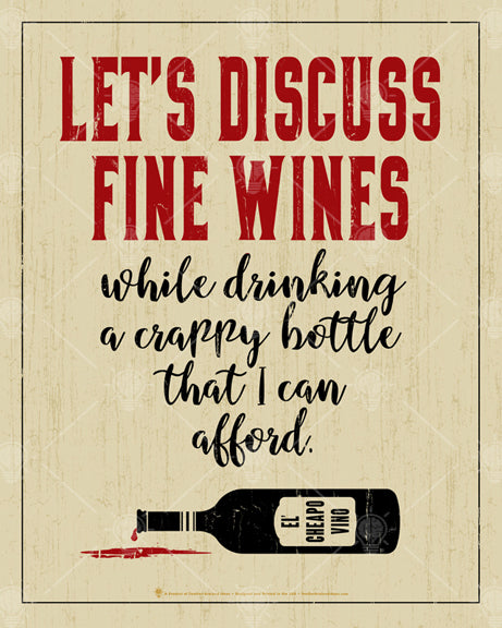 Let's discuss fine wines, poster print, canvas print, beige background, dark red and black type and graphic, spilled bottle.